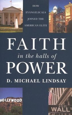 Faith in the Halls of Power: How Evangelicals Joined the American Elite  -     By: Michael Lindsay