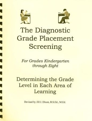 The Diagnostic Grade Placement Screening   -     By: Jill J. Dixon