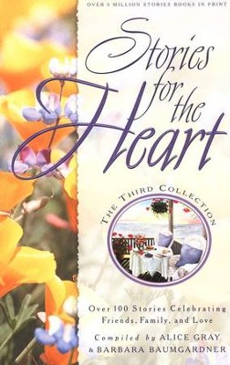 Stories for the Heart: The Third Collection   -     By: Alice Gray