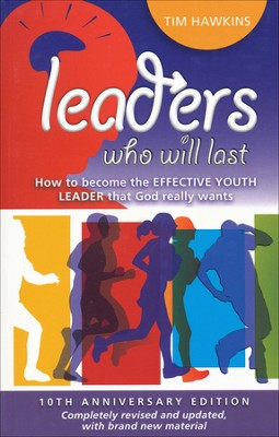 Leaders who will last - 10th Anniversary Edition  -     By: Tim Hawkins
