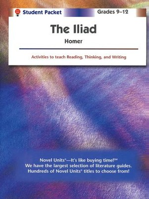Iliad, Novel Units Student Packet, Grades 9-12   -     By: Homer
