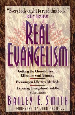 Real Evangelism: Exposing the Subtle Substitutes   -     By: Bailey E. Smith