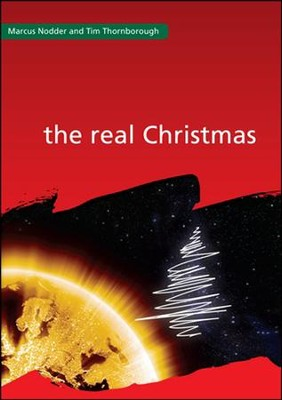 Christianity Explored: The Real Christmas  -     By: Marcus Nodder, Tim Thornborough