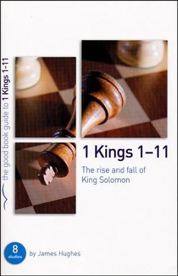 1 Kings 1-11: The Rise and Fall of King Solomon  -     By: James Hughes