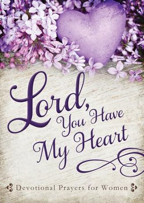 Lord, You Have My Heart: Devotional Prayers for Women - eBook  -     By: Linda Holloway