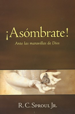 ¡Asómbrate!  (The Call to Wonder)  -     By: R.C. Sproul