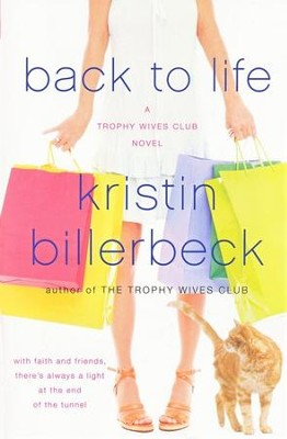 Back to Life, Trophy Wives Club Series #2   -     By: Kristin Billerbeck