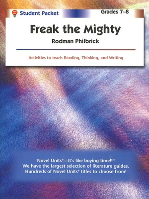 Freak the Mighty, Novel Units Student Packet, Grades 7-8   -     By: Rodman Philbrick