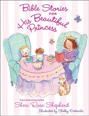 Bible Stories for His Beautiful Princess  -     By: Sheri Rose Shepherd
