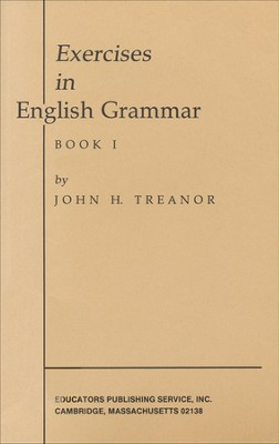 Exercises In English Grammar, Book 1   -     By: John Treanor