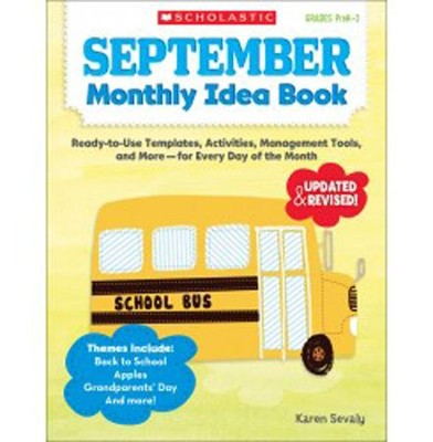 September Monthly Idea Book: Ready-to-Use Templates, Activities, Management Tools, and More - for Every Day of the Month  -     By: Karen Sevaly