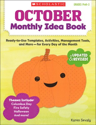 October Monthly Idea Book: Ready-to-Use Templates, Activities, Management Tools, and More - for Every Day of the Month  -     By: Karen Sevaly