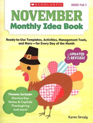November Monthly Idea Book: Ready-to-Use Templates, Activities, Management Tools, and More - for Every Day of the Month  -     By: Karen Sevaly