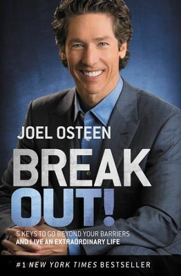Break Out!: 5 Ways to Go Beyond Your Barriers and Live an Extraordinary Life - eBook  -     By: Joel Osteen