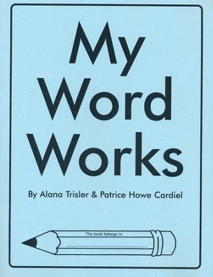 My Word Works, Grades 1-2   -     By: Alana Trisler, Patrice Cardiel