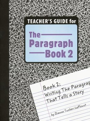 The Paragraph Book 2, Teacher's Guide   -     By: Dianne Tucker-LaPlount