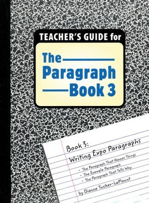 The Paragraph Book 3, Teacher's Guide   -     By: Dianne Tucker-LaPlount