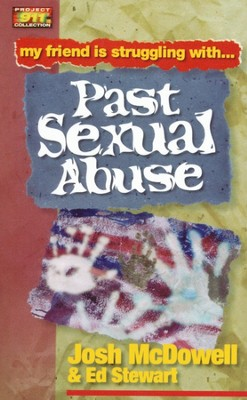 My Friend is Struggling With . . . Past Sexual Abuse  -     By: Josh McDowell, Ed Stewart
