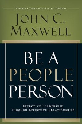 Be A People Person: Effective Leadership Through Effective Relationships - eBook  -     By: John C. Maxwell