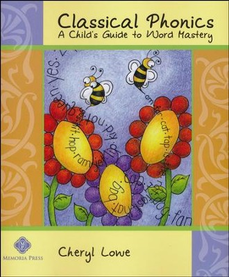 Classical Phonics: A Child's Guide to Word Mastery   -     By: Cheryl Lowe
