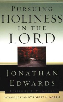 Pursuing Holiness in the Lord  -     By: Jonathan Edwards