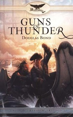 Guns of Thunder, Faith and Freedom Series #1   -     By: Douglas Bond