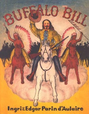 Beautiful Feet Books: Buffalo Bill   -     By: Ingri D'Aulaire, Edgar Parin D'Aulaire
