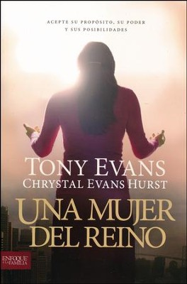 Una Mujer del Reino  (Kingdom Woman)  -     By: Tony Evans, Chrystal Evans Hurst