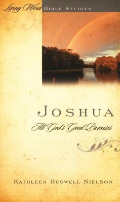 Joshua: All God's Good Promises, Living Word Bible Studies   -     By: Kathleen Buswell Nielson