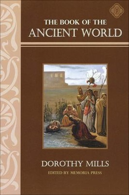 Book of the Ancient World  -     By: Dorothy Mills