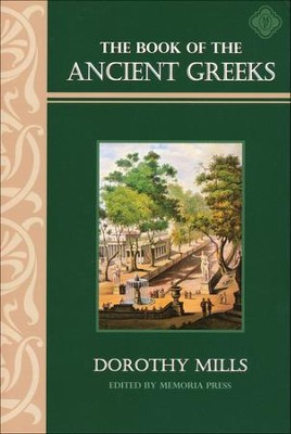 Book of the Ancient Greeks  -     By: Dorothy Mills