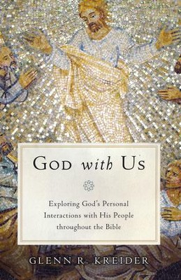 God with Us: Exploring God's Personal Interactions with His People Throughout the Bible  -     By: Glenn Kreider