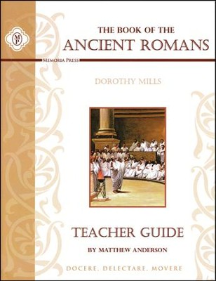 Book of the Ancient Romans Teacher Edition  -     By: Matthew Anderson