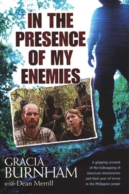In The Presence Of My Enemies   -     By: Gracia Burnham, Dean Merrill