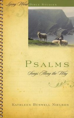 Psalms: Songs Along the Way  -     By: Kathleen Buswell Nielson