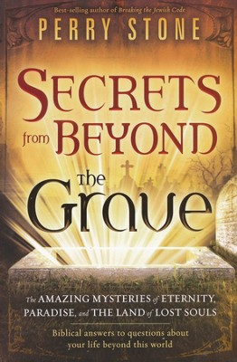 Secrets from Beyond The Grave  -     By: Perry Stone