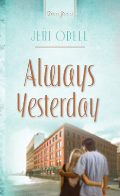 Always Yesterday - eBook  -     By: Jeri Odell