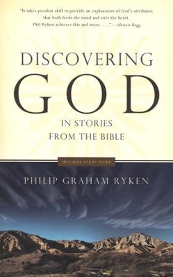 Discovering God...in Stories from the Bible: 13 Stories That Tell You What God Is Like  -     By: Philip Graham Ryken