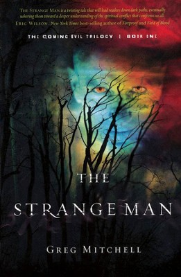 The Strange Man, Coming Evil Trilogy Series #1   -     By: Gret Mitchell