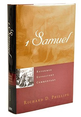 1 Samuel: Reformed Expository Commentary  -     By: Richard D. Phillips