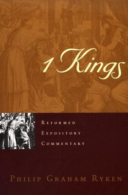 1 Kings: Reformed Expository Commentary [REC]   -     By: Philip Ryken