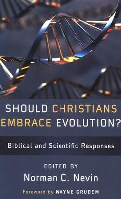 Should Christians Embrace Evolution?: Biblical and Scientific Responses  -     Edited By: Norman C. Nevin     By: Norman C. Nevin, ed.