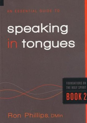 An Essential Guide to Speaking in Tongues  -     By: Ron Phillips