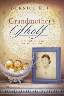 Grandmother's Shelf  -     By: Bernice Reid