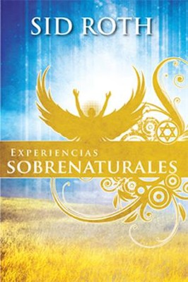 Experiencias sobrenaturales, Supernatural Experiences  -     By: Sid Roth