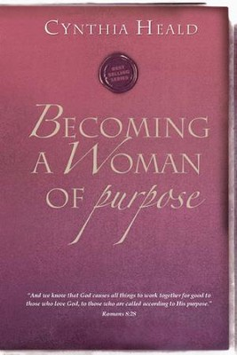Becoming a Woman of Purpose   -     By: Cynthia Heald