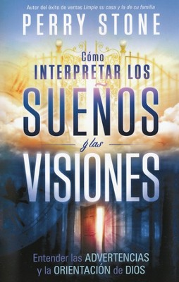 Cómo Interpretar los Sueños y las Visiones  (How to Interpret Dreams and Visions)  -     By: Perry Stone