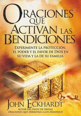Oraciones que Activan Las Bendiciones  (Prayers That Activate Blessings)  -     By: John Eckhardt