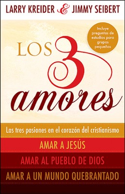 Los 3 Amores  (The 3 Loves)  -     By: Larry Kreider, Jimmy Selbert