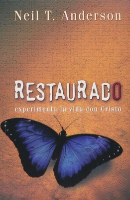 Restaurado  (Restored)  -     By: Neil T. Anderson
